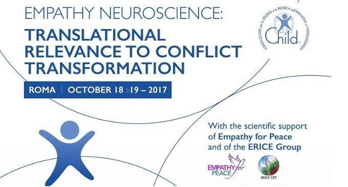 "L'empatia tra neuroscienze e aspetti applicativi – Report dal convegno ""Empathy Neuroscience: Translational relevance to conflict trasformation"", Roma, 18 e 19 ottobre 2017"