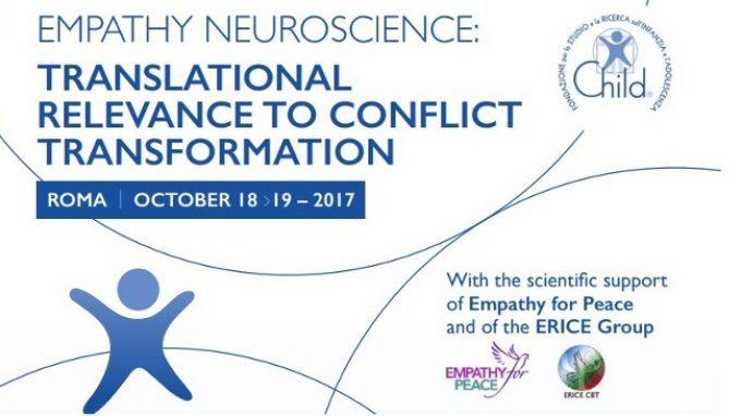 """L'empatia tra neuroscienze e aspetti applicativi – Report dal convegno """"Empathy Neuroscience: Translational relevance to conflict trasformation"""", Roma, 18 e 19 ottobre 2017"""