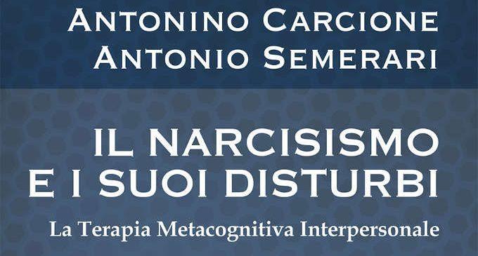 Il narcisismo e i suoi disturbi. La terapia metacognitiva interpersonale – Recensione