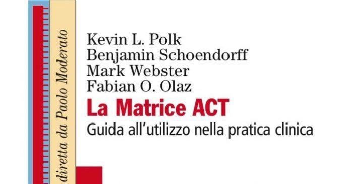 La matrice ACT. Guida all'utilizzo nella pratica clinica(2017) – Recensione del libro