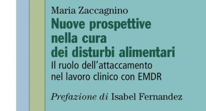 Nuove prospettive nella cura dei disturbi alimentari (2017) di Maria Zaccagnino – Recensione del libro