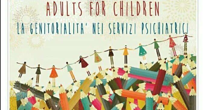 Adults for children: la genitorialità nei servizi psichiatrici – Report dal Convegno della ASST Niguarda
