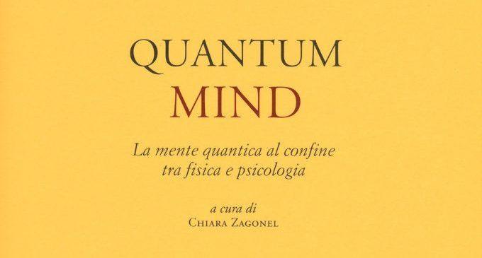 Quantum mind: un libro sulla fisica quantistica e le scoperte nella psicologia moderna