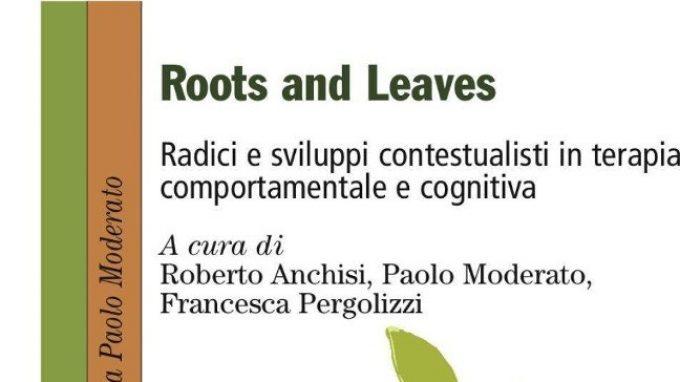 Roots and Leaves. Radici e sviluppi contestualisti in terapia comportamentale e cognitiva (2016) – Recensione