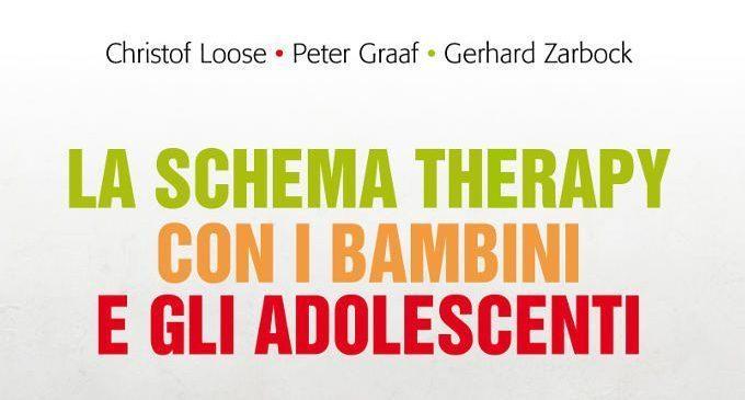 La schema Therapy con i bambini e gli adolescenti (2017) di Loose C., Graaf P., Zarbock G. – Recensione del libro