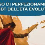 Corso di Perfezionamento in CBT dell'Età Evolutiva – Modulo 2