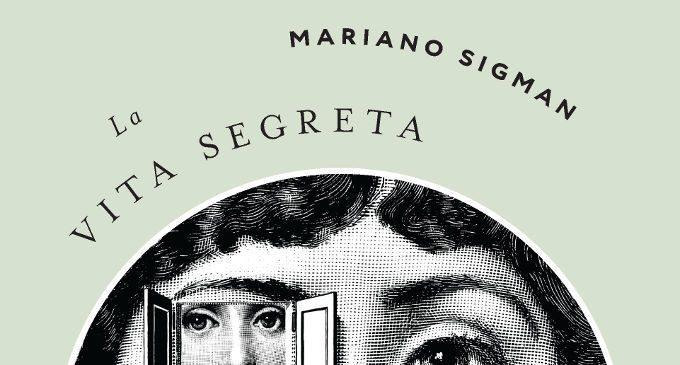 La vita segreta della mente (2017) – Recensione del libro di M. Sigman