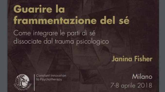 Guarire la frammentazione del Sé – Report dal Workshop con Janina Fisher, 7-8 Aprile 2018