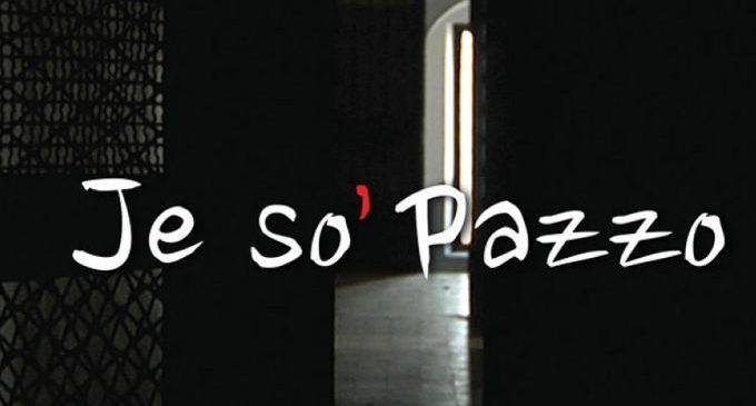 Je so' pazzo (2018) – Recensione del documentario di A. Canova sull'ex Ospedale Psichiatrico Giudiziario di Napoli