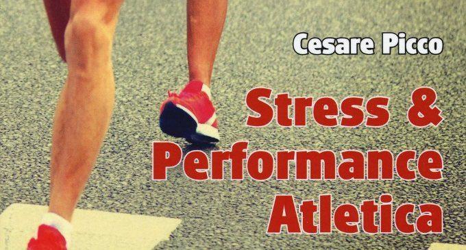 Stress e performance atletica (2017) – Recensione del libro di Cesare Picco