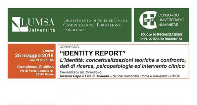 Identity Report: l' identità tra concettualizzazioni teoriche a confronto, dati di ricerca, psicopatologia e intervento clinico – Report dal convegno di Roma, 25 Maggio 2018