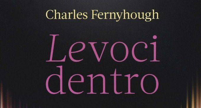 Le voci dentro. Storia e scienza del dialogo interiore (2018) di C. Fernyhough – Recensione del libro