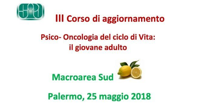 Psiconcologia del ciclo di vita: il giovane adulto – Report dal Convegno di Palermo