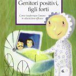 Genitori positivi, figli forti (2018) di Rosa A. Fabio - Recensione del libro FEAT