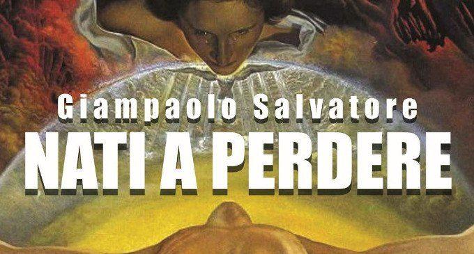 """Recensionde del libro """"Nati a perdere"""" di G. Salvatore – Un esperimento narrativo basato su storie reali"""