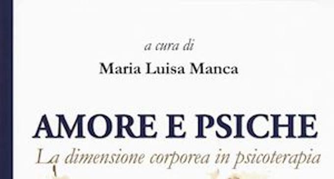 Amore e Psiche, la dimensione corporea in psicoterapia (2018) e il salto dalla mente al corpo in ambito psicoterapeutico – Recensione del libro