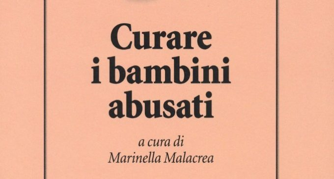 Curare i bambini abusati (2018) a cura di Marinella Malacrea – Recensione del libro