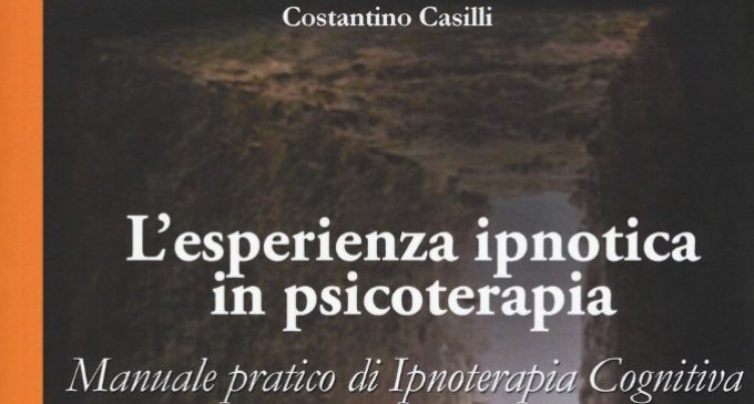 L'esperienza ipnotica in psicoterapia. Manuale pratico di ipnoterapia cognitiva (2017) – Recensione del libro