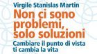 Non ci sono problemi, solo soluzioni (2017) di Virgile Stanislas Martin – Recensione del libro