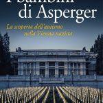 I bambini di Asperger (2018) di Edith Sheffer - Riflessioni sul libro