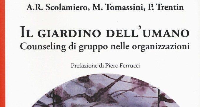 Il giardino dell'umano. Counseling di Gruppo nelle Organizzazzioni (2017): una guida nella comprensione delle organizzazioni – Recensione del libro