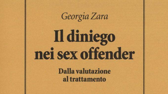 Il diniego nei sex offender (2018). Lavorare sul diniego per favorire il reinserimento e il trattamento clinico dei sex offenders – Recensione