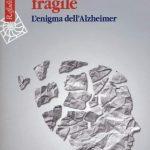 La mente fragile (2018) di Arnaldo Benini - Recensione del libro