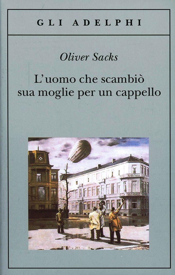 L'uomo che scambiò sua moglie per un cappello (1985) di Oliver Sacks e la storia di Thompson: se solo tacessimo per un istante