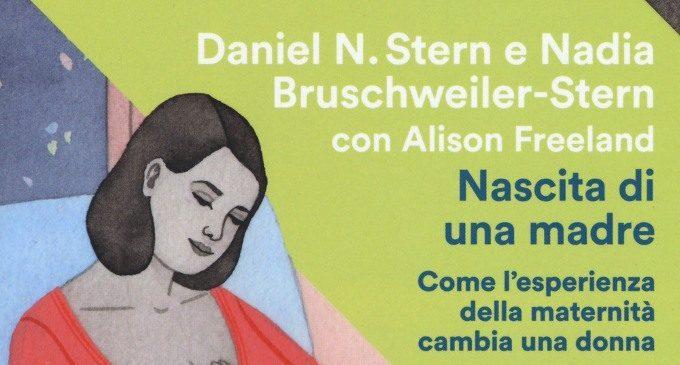 Nascita di una madre (1999) di D.N. Stern e N. Bruschweiler-Stern – Recensione del libro