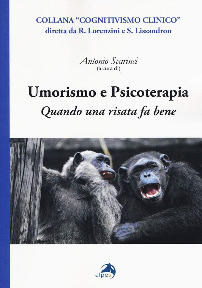 Umorismo e psicoterapia. Quando una risata fa bene (2018) di Antonio Scarinci – Recensione