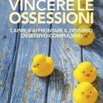 Vincere le ossessioni. (2018) di G. Melli - Recensione del libro
