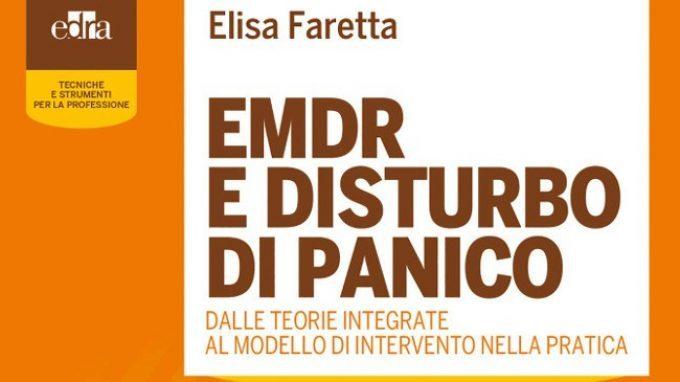 EMDR e Disturbo di Panico. Dalle teorie integrate al modello di intervento nella pratica (2018) – Recensione del libro