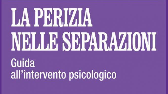 La perizia nelle separazioni. Guida all'intervento psicologico (2017) di Alberto Vito – Recensione del libro
