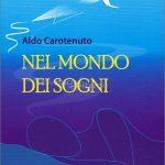 Nel Mondo dei sogni (2017) di Aldo Carotenuto - Recensione