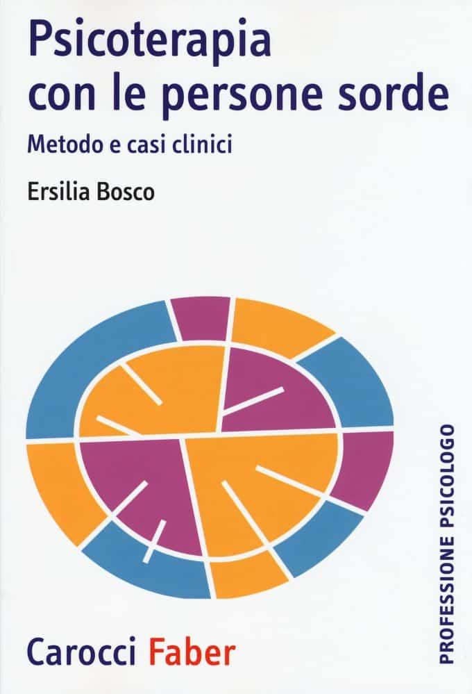 Psicoterapia con le persone sorde (2015) di Ersilia Bosco – Recensione del libro