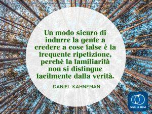 Daniel Kahneman - La familiarità non si distingue facilmente dalla verità