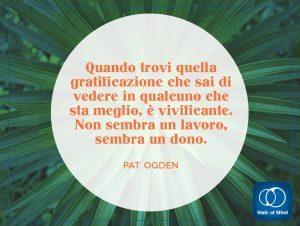 Pat Ogden - Non sembra un lavoro, sembra un dono