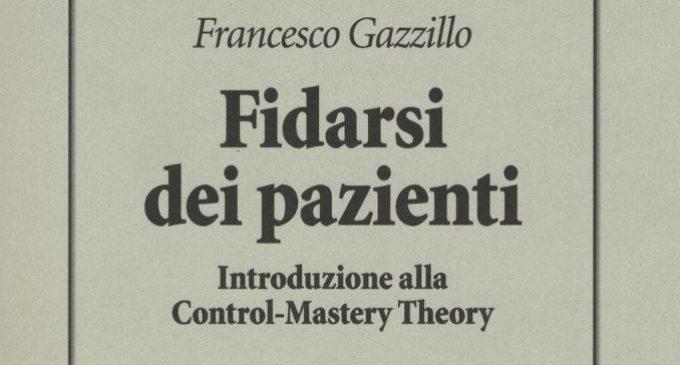 Fidarsi dei pazienti (2016) di F. Gazzillo: i test del paziente secondo la Control Mastery Theory – Recensione