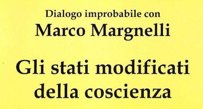 Gli stati modificati della coscienza. Neurofisiologia dell'insolito (2006) di Marco Margnelli – Recensione del libro