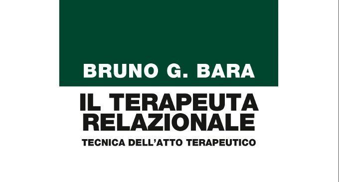 Il terapeuta relazionale, di Bruno Bara – Recensione