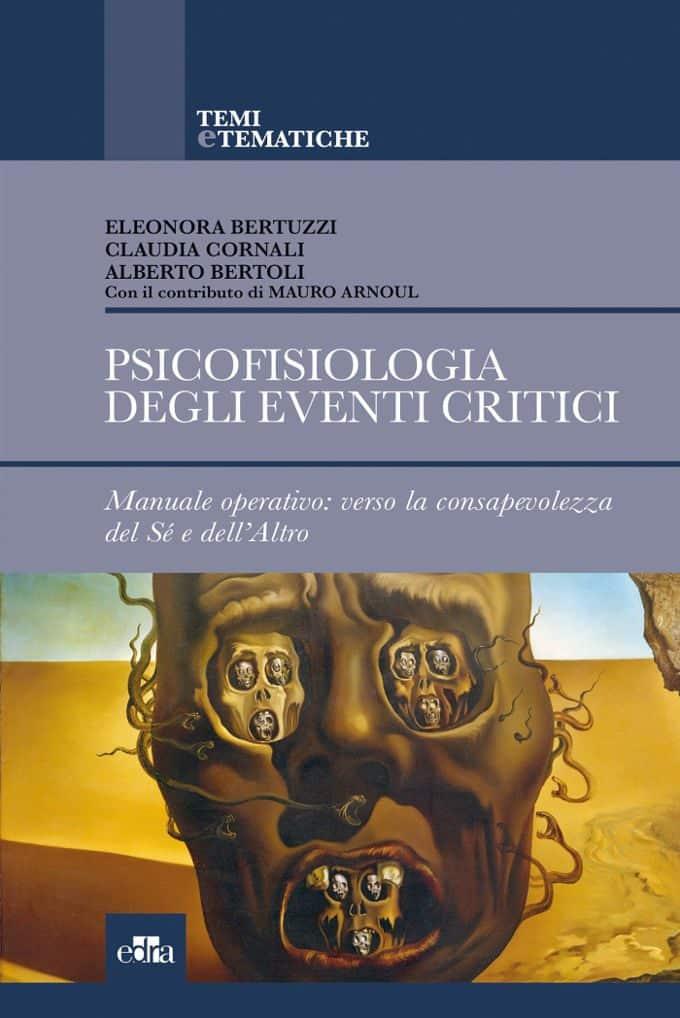 Psicofisiologia degli eventi critici (2018): come reagiamo alle situazioni pericolose? – Recensione