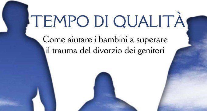 Tempo di qualità. Come aiutare i bambini a superare il trauma del divorzio dei genitori (2009) – Recensione del libro