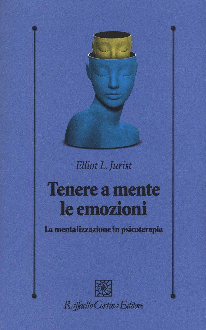 Tenere a mente le emozioni (2018) di Elliot Jurist – Recensione del libro