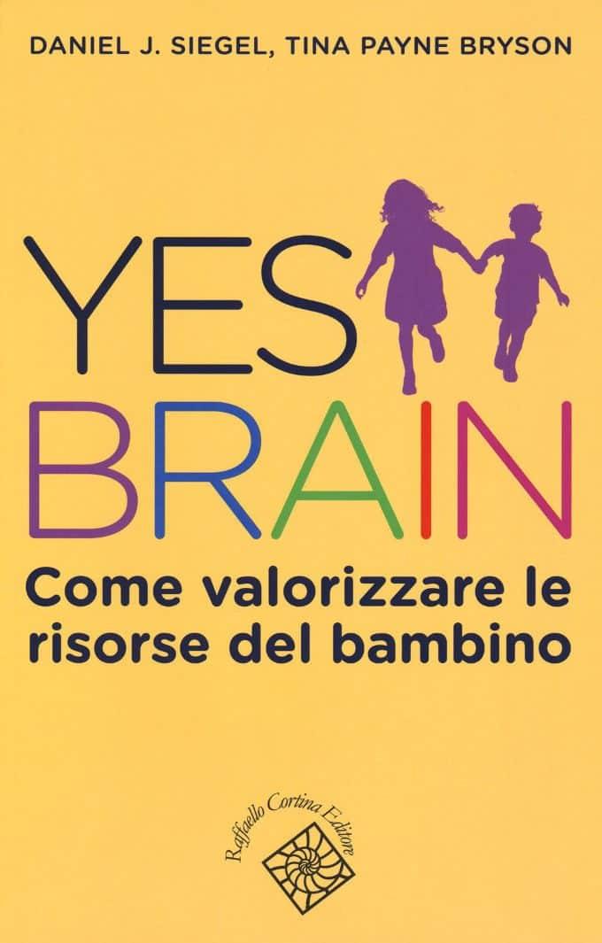 Yes Brain. Come valorizzare le risorse del bambino (2018) – Recensione del libro