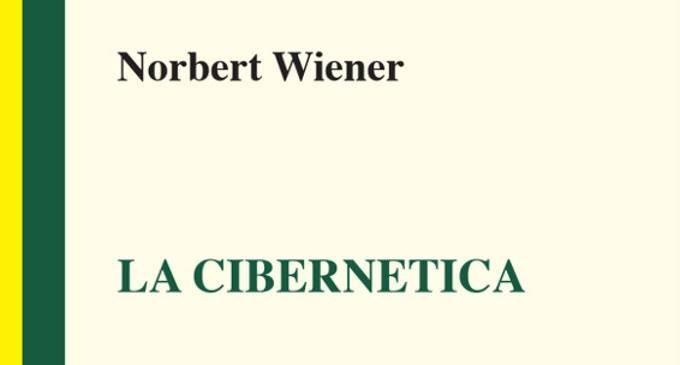 La cibernetica (2017) di Norbert Wiener, a cura di Ciofalo e Leonzi  – Recensione del libro