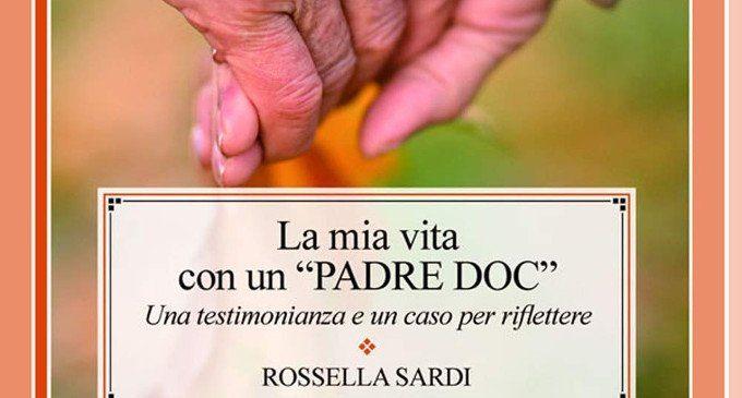 """""""La mia vita con un padre DOC"""" (2018) di Rossella Sardi – Recensione del libro"""