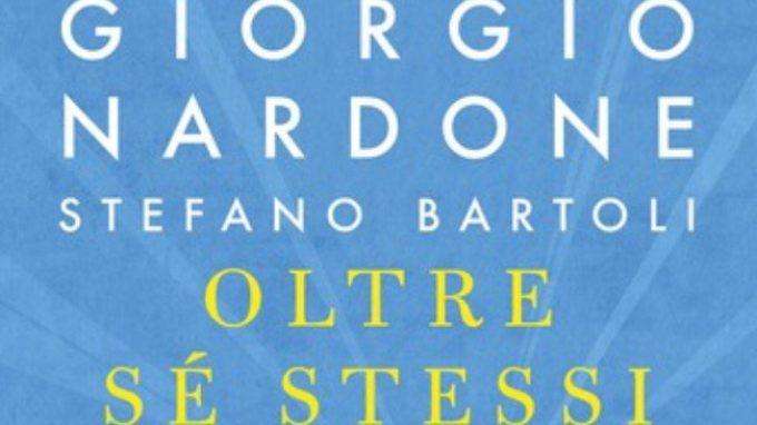 Oltre se stessi. Scienza e arte della performance (2019) di Giorgio Nardone e Stefano Bartoli – Recensione del libro