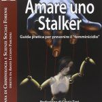 Amare uno stalker (2015) di R. De Luca e A. Mari - Recensione del libro
