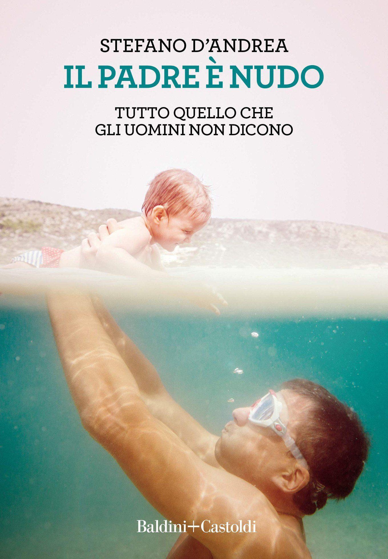 Il padre è nudo (2018) di Stefano D'Andrea – Recensione del libro