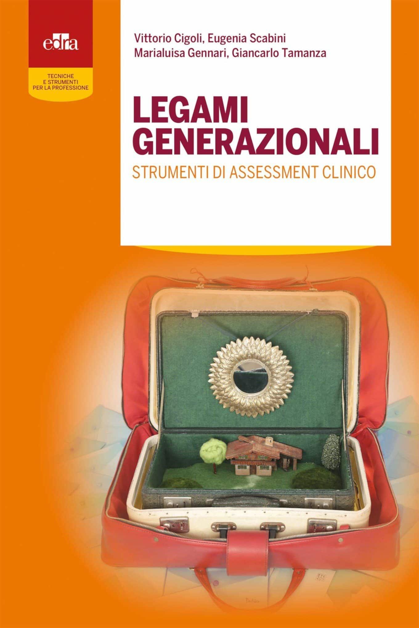 Legami generazionali. Strumenti di assessment clinico (2018) di Vittorio Cigoli, Eugenia Scabini, Marialuisa Gennari, Giancarlo Tamanza – Recensione del libro
